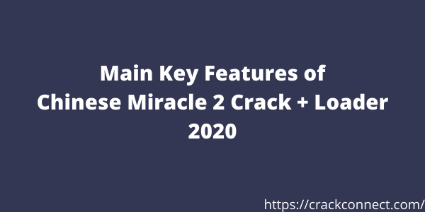Chinese Miracle 2 v1.58 Crack & Activation Code Free Download